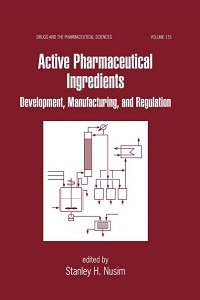 Active Pharmaceutical Ingredients Development Manufacturing and Regulation